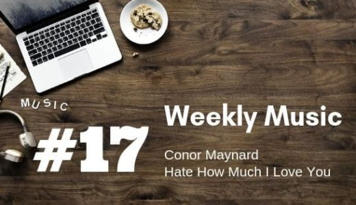 久しぶりに新曲をドロップ!「Conor Maynard – Hate How Much I Love You」【Weekly Music #17】